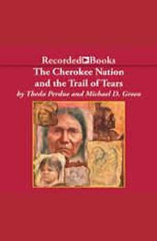 Cherokee Nation and the Trail of Tears, Michael Perdue Green