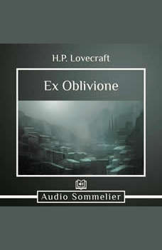 Ex Oblivione, H.P. Lovecraft