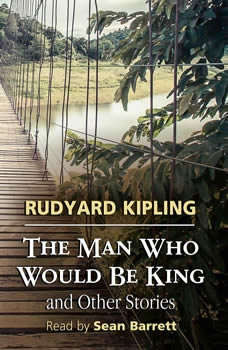 The Man Who Would Be King and Other Stories, Rudyard Kipling