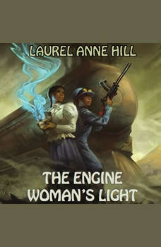 The Engine Woman's Light, Laurel Anne Hill