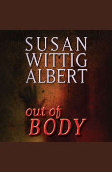 Out of BODY, Susan Wittig Albert