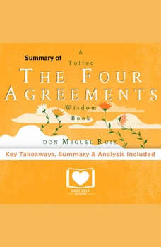 The Four Agreements by Don Miguel Ruiz, Best Self Audio