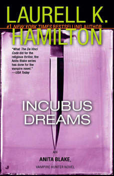 Incubus Dreams: An Anita Blake, Vampire Hunter Novel An Anita Blake, Vampire Hunter Novel, Laurell K. Hamilton