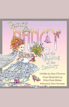 Fancy Nancy and the Wedding of the Century, Jane O'Connor