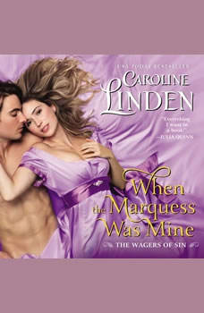 When the Marquess Was Mine: The Wagers of Sin The Wagers of Sin, Caroline Linden