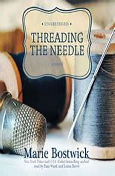 Threading the Needle: The Cobbled Court Series, Book 4, Marie Bostwick