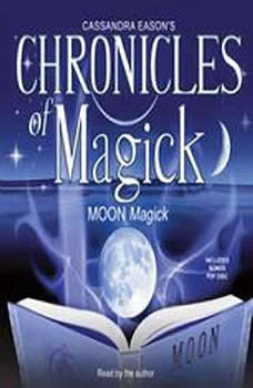 Chronicles of Magick: Moon Magick, Cassandra Eason