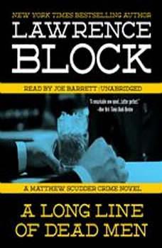 A Long Line of Dead Men: A Matthew Scudder Novel, Lawrence Block