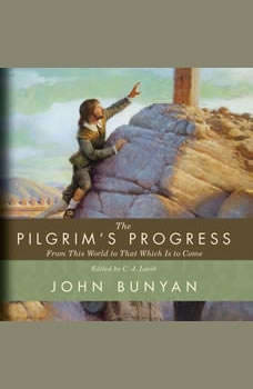 The Pilgrim's Progress: From This World to That Which Is to Come, John Bunyan