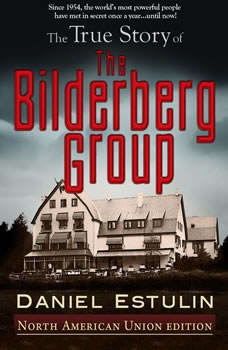 The True Story of The Bilderberg Group, Daniel Estulin