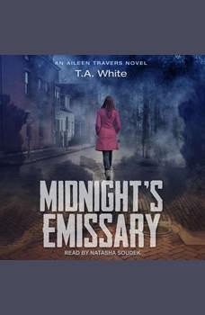 Midnight's Emissary, T. A. White