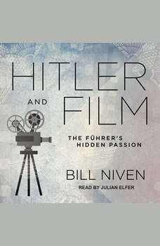 Hitler and Film: The Fuhrer's Hidden Passion The Fuhrer's Hidden Passion, Bill Niven