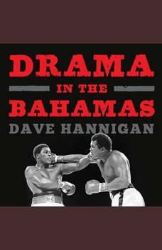 Drama in the Bahamas: Muhammad Ali's Last Fight, Dave Hannigan
