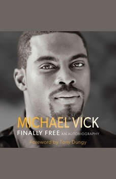 Finally Free: An Autobiography An Autobiography, Michael Vick