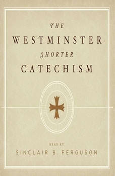 The Westminster Shorter Catechism, Sinclair B. Ferguson