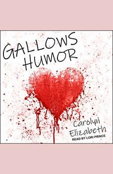 Gallows Humor, Carolyn Elizabeth
