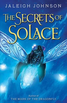 The Secrets of Solace, Jaleigh Johnson