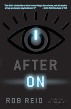 After On: A Novel of Silicon Valley A Novel of Silicon Valley, Rob Reid