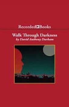 Walk Through Darkness, David Anthony Durham