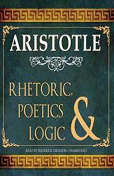 Rhetoric, Poetics, and Logic, Aristotle