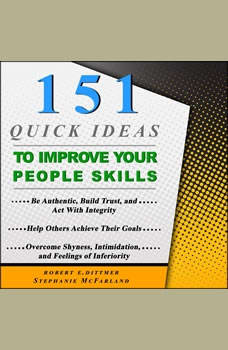 151 Quick Ideas to Improve Your People Skills, Robert E. Dittmer