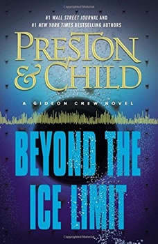 Beyond the Ice Limit: A Gideon Crew Novel A Gideon Crew Novel, Douglas Preston