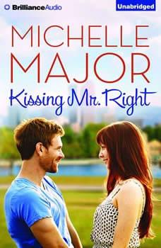 Kissing Mr. Right, Michelle Major