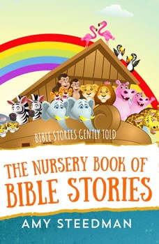 The Nursery Book of Bible Stories, Amy Steedman