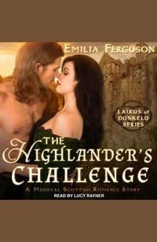 The Highlander's Challenge: A Medieval Scottish Romance Story, Emilia Ferguson