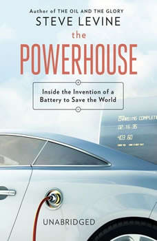 The Powerhouse: Inside the Invention of a Battery to Save the World, Steve Levine