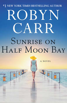 Sunrise on Half Moon Bay, Robyn Carr
