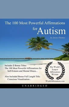 The 100 Most Powerful Affirmations for Autism, Jason Thomas