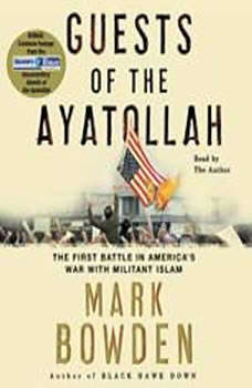 Guests of the Ayatollah, Mark Bowden