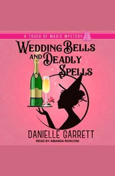Wedding Bells and Deadly Spells, Danielle Garrett
