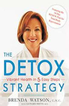 The Detox Strategy: Vibrant Health in 5 Easy Steps, M.D. Smith