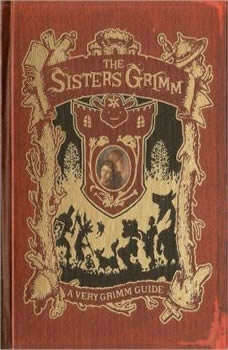 The Fairy Tale Detectives The Sisters Grimm, Book 1