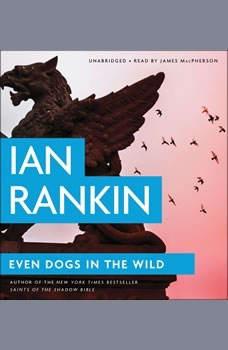 Even Dogs in the Wild, Ian Rankin