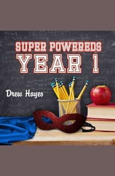 Super Powereds: Year 1, Drew Hayes