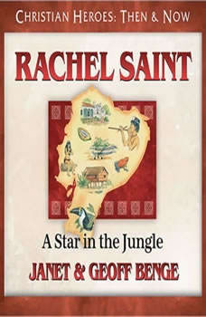 Rachel Saint: A Star in the Jungle, Janet Benge