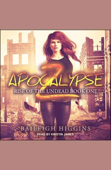 Apocalypse Z: Book 1, Baileigh Higgins