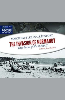 Invasion of Normandy, The: Epic Battle of World War II, Moira Rose Donahue
