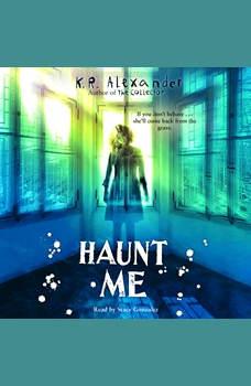 Haunt Me, K.R. Alexander
