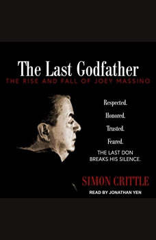 The Last Godfather: The Rise and Fall of Joey Massino, Simon Crittle