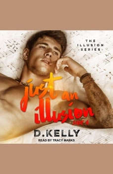 Just an Illusion: Side A, D. Kelly