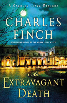 An Extravagant Death: A Charles Lenox Mystery, Charles Finch