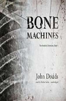 Bone Machines, John Dodds