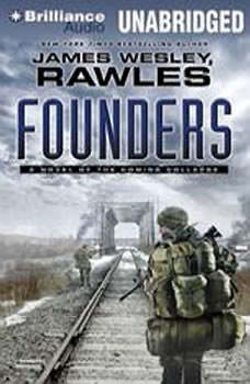 Founders: A Novel of the Coming Collapse, James Wesley, Rawles