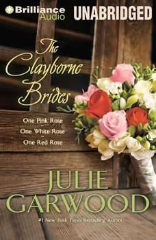 The Clayborne Brides: One Pink Rose, One White Rose, One Red Rose, Julie Garwood