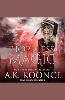 Hopeless Magic, A.K. Koonce