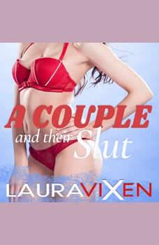 A Couple and their Slut, Laura Vixen